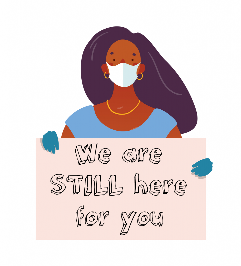 "Drawing of a health care professional wearing a mask and holding a sign that says, ""We are still here for you"""